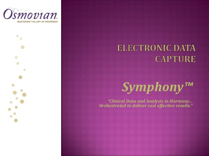 "Symphony™    ""Clinical Data and Analysis in Harmony…Orchestrated to deliver cost effective results."""
