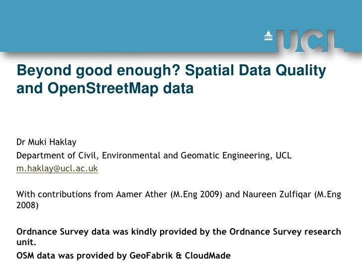 Beyond good enough? Spatial Data Quality and OpenStreetMap data