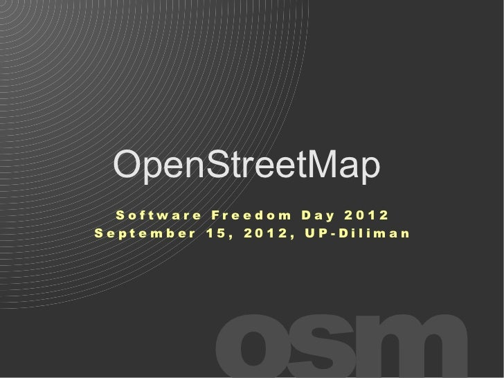 OpenStreetMap  Software Freedom Day 2012September 15, 2012, UP-Diliman