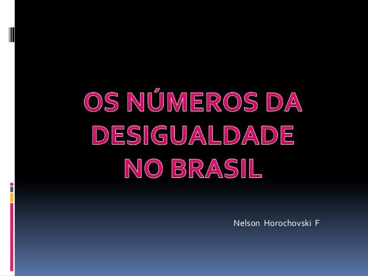 Os números da desigualdade no brasil
