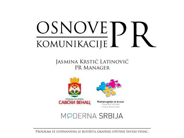 Jasmina Krstić Latinović                 PR ManagerProgram se sufinansira iz budžeta gradske opštine Savski venac.