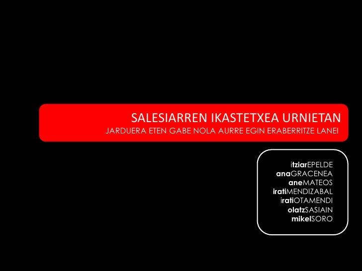 SALESIARREN IKASTETXEA URNIETAN JARDUERA ETEN GABE NOLA AURRE EGIN ERABERRITZE LANEI                                      ...