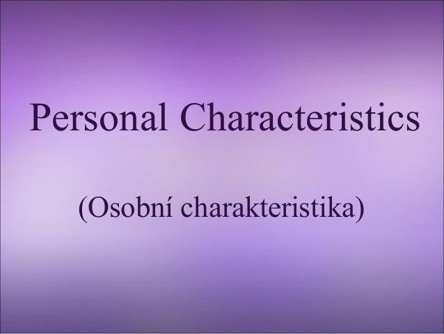 Personal Characteristics (Osobní charakteristika)
