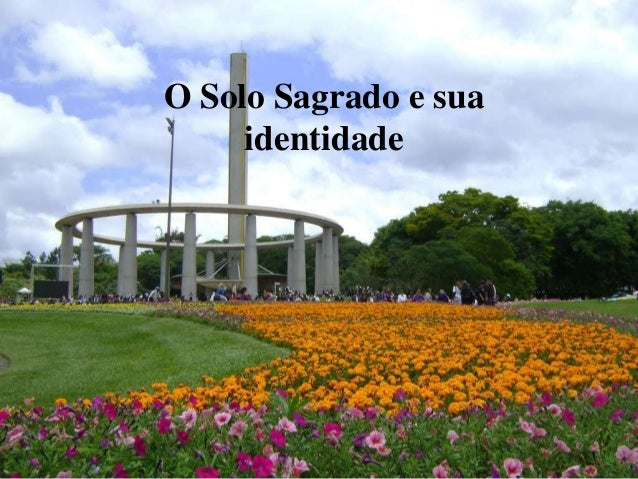 O solo sagrado e sua identidade slides