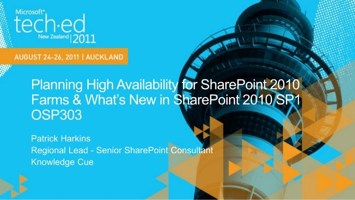 OSP303 SharePoint 2010 – Planning High Availability for SharePoint 2010 Farms