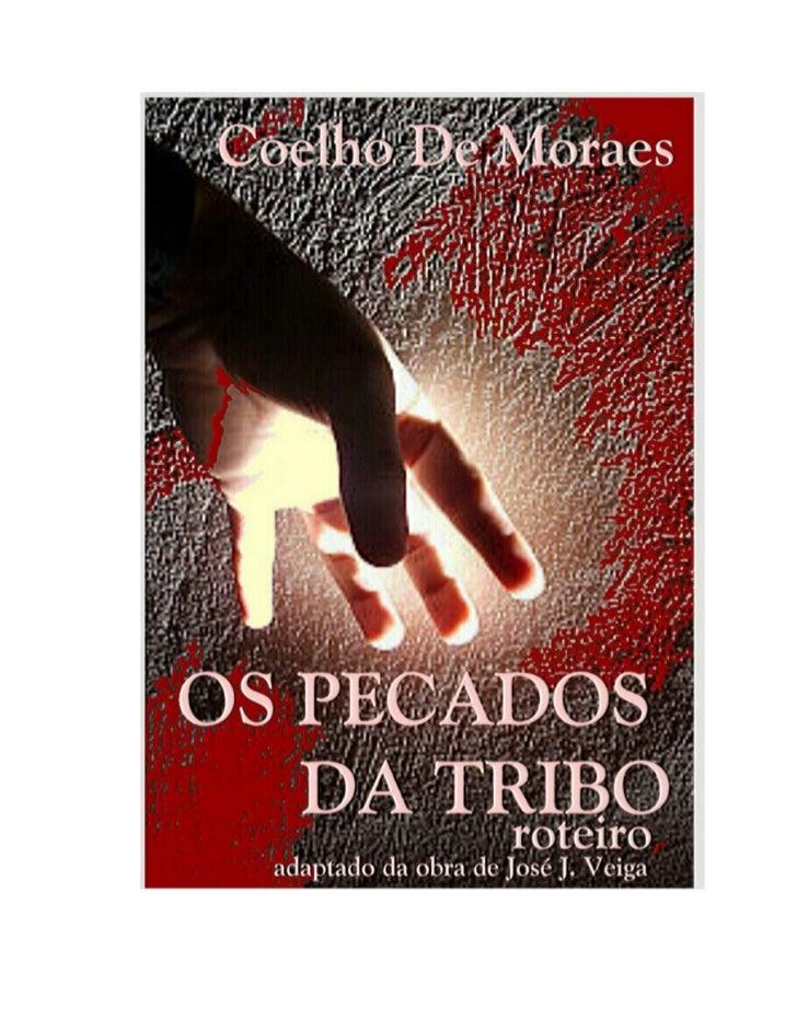 OS PECADOS DA TRIBO                                           COELHO E MORAES                             Direitos de Cópi...