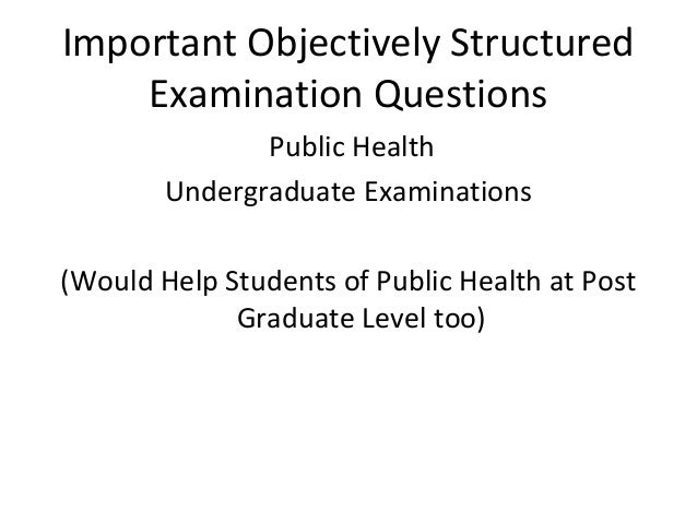 Important Objectively Structured Examination Questions Public Health Undergraduate Examinations (Would Help Students of Pu...