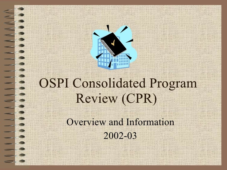 OSPI Consolidated Program Review (CPR) Overview and Information 2002-03