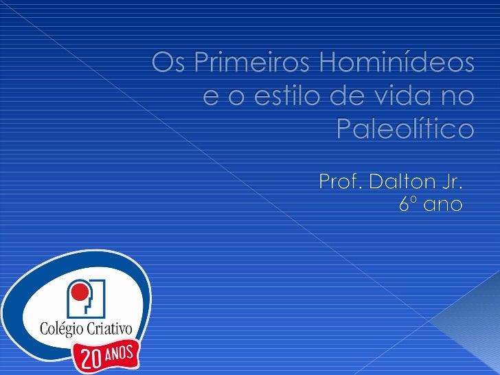 Os primeiros hominídeos e o estilo de vida no paleolítico