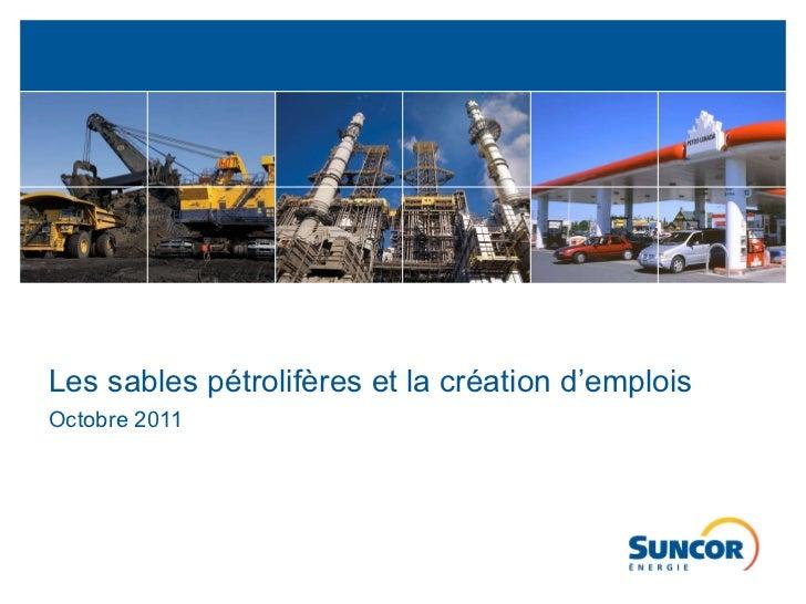 Les sables pétrolifères et la création d'emplois  Octobre 2011