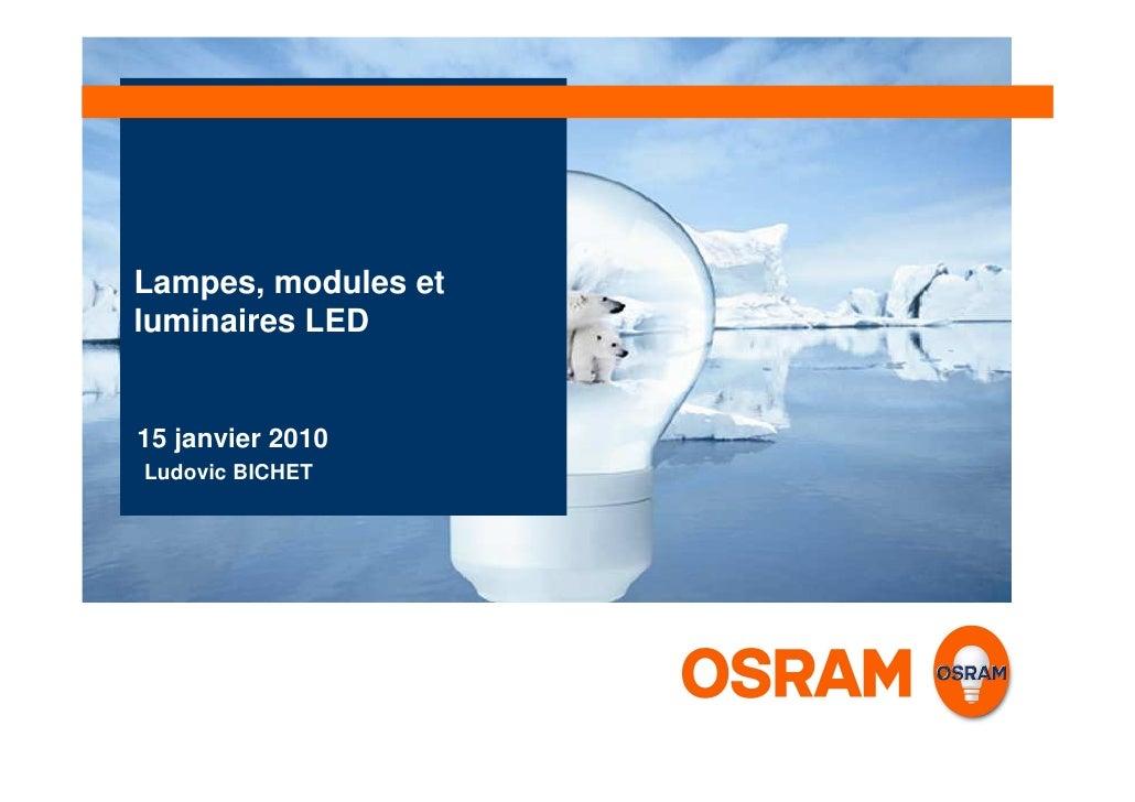 Lampes, modules et luminaires LED   15 janvier 2010 Ludovic BICHET