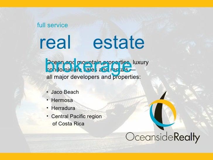 <ul><li>Ocean and mountain properties, luxury condominium sales and rentals —  all major developers and properties: </li><...