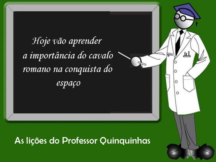As lições do Professor Quinquinhas