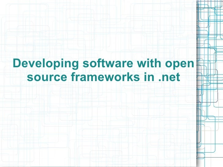 Developing Applications with Open Source frameworks in .NET