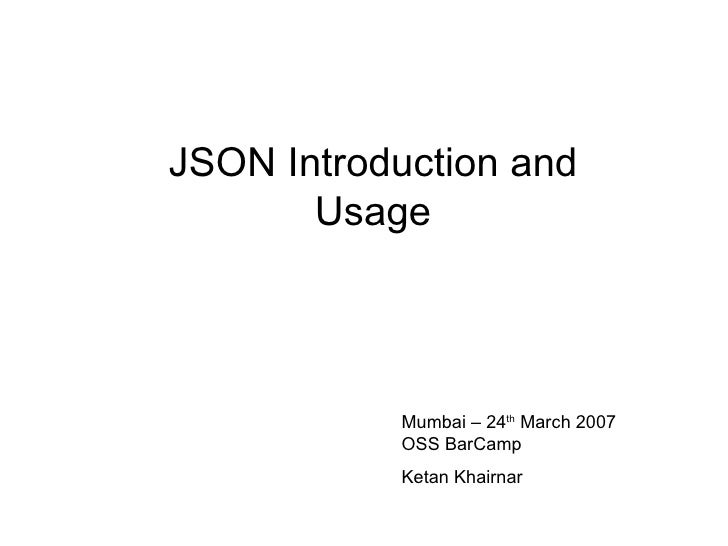 OSS BarCamp Mumbai - JSON Presentation and Demo