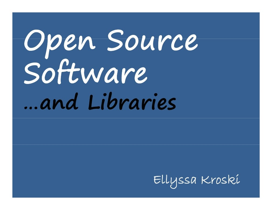 Open Source Software and Libraries