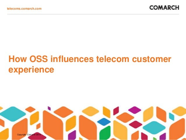 Telecom - the influence of OSS on customer experience management