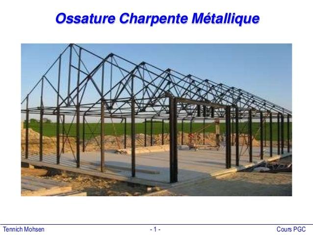 Tennich Mohsen - 1 - Cours PGC Ossature Charpente Métallique