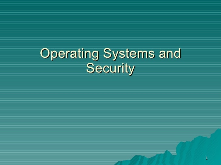 Operating Systems and Security