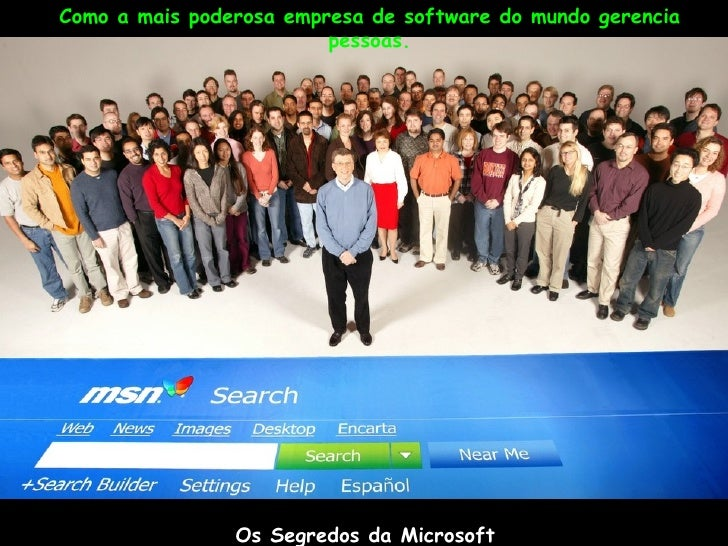 Como a mais poderosa empresa de software do mundo gerencia                          pessoas.                     Os Segred...