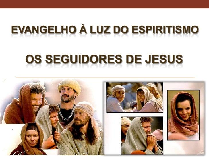 Os seguidores de Jesus