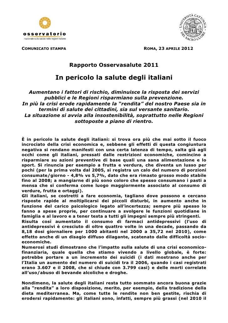 COMUNICATO STAMPA                                   ROMA, 23 APRILE 2012                    Rapporto Osservasalute 2011   ...