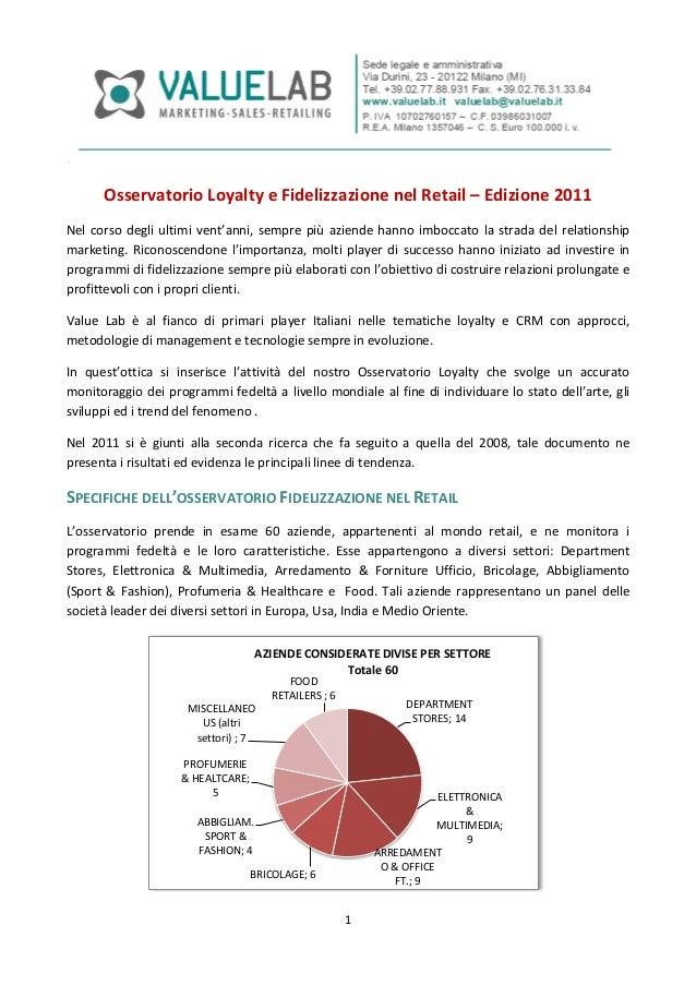 Osservatorio Loyalty e Fidelizzazione nel Retail – Edizione 2011Nel corso degli ultimi vent'anni, sempre più aziende hanno...