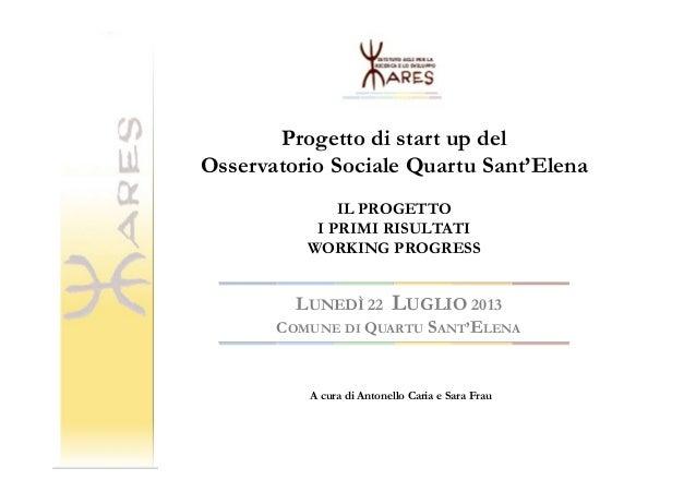 Osservatorio Sociale Comune di Quartu Sant'Elena: Il Progetto e i Primi risultati - 22 luglio 2013