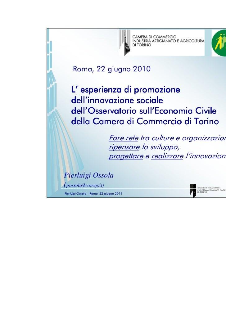 Roma, 22 giugno 2010    L' esperienza di promozione    dell'    dell'innovazione sociale    dell'    dell'Osservatorio sul...