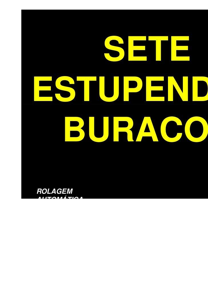 SETEESTUPENDOS BURACOSROLAGEMAUTOMÁTICA