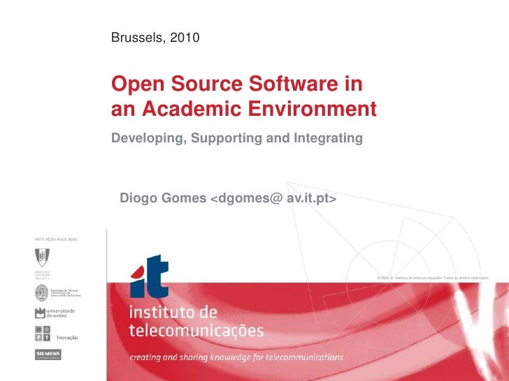 Brussels, 2010<br />Open Source Software inan Academic Environment<br />Developing, Supporting and Integrating<br />Diogo ...