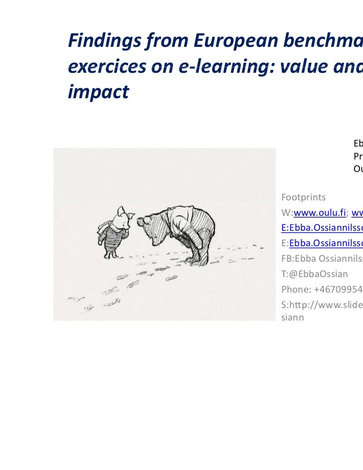 Findings from European benchmarkingexercices on e-learning: value andimpact                                    Ebba Ossian...