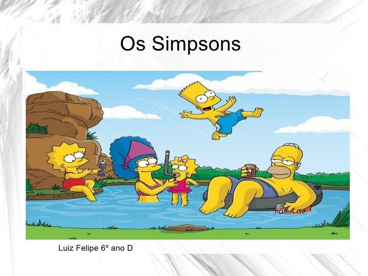 Os SimpsonsLuiz Felipe 6º ano D