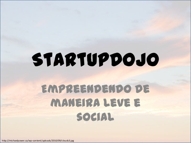 StartupDojo: Empreendendo de maneira leve e social