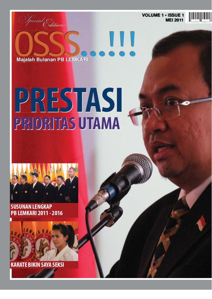 VOLUME 1 • ISSUE 1   SpecialEdition                       MEI 2011 OSSS...!!!  Majalah Bulanan PB LEMKARI PRESTASI PRIORIT...