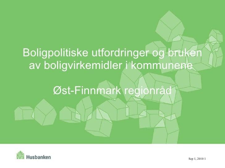 Boligpolitiske utfordringer og bruken av boligvirkemidler i kommunene  Øst-Finnmark regionråd