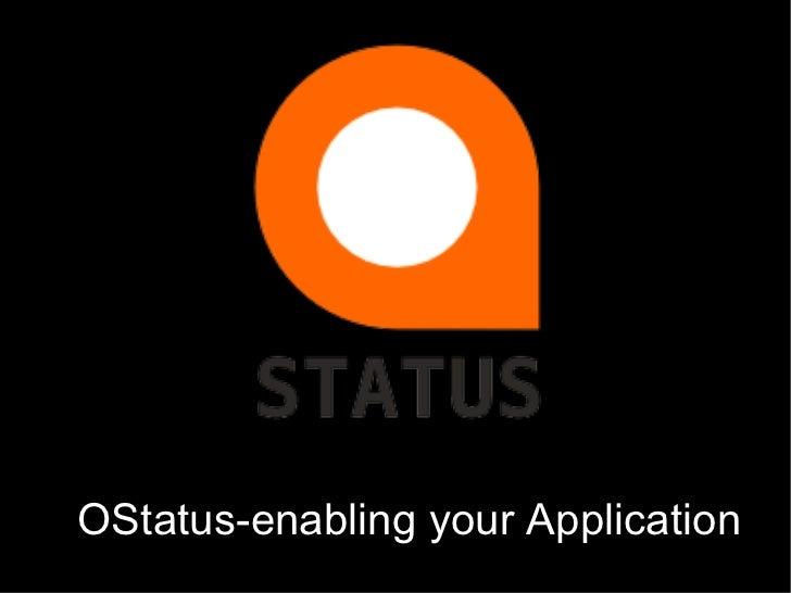 OStatus-enabling your Application