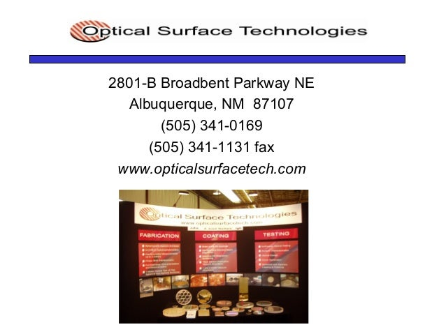 2801-B Broadbent Parkway NE Albuquerque, NM 87107 (505) 341-0169 (505) 341-1131 fax www.opticalsurfacetech.com