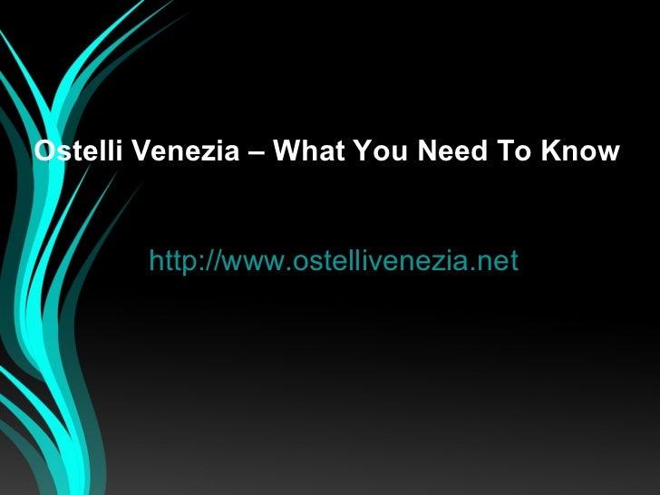 Ostelli Venezia – What You Need To Know       http://www.ostellivenezia.net