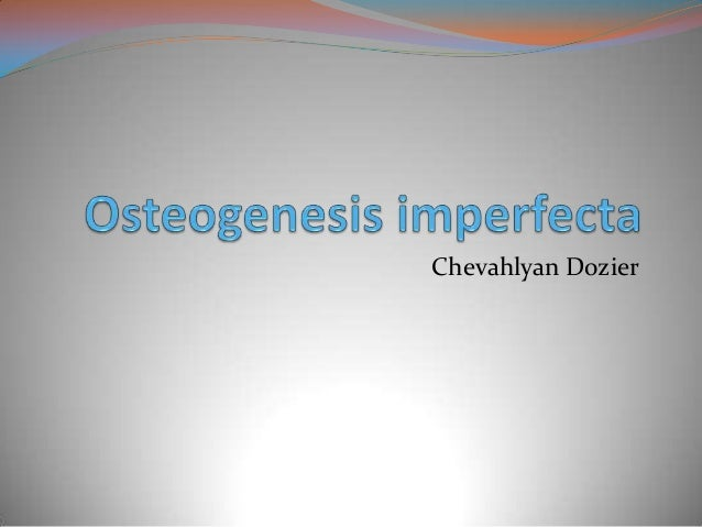 Osteogenesis Imperfecta (OI) vs. Occupational Therapy (OT)