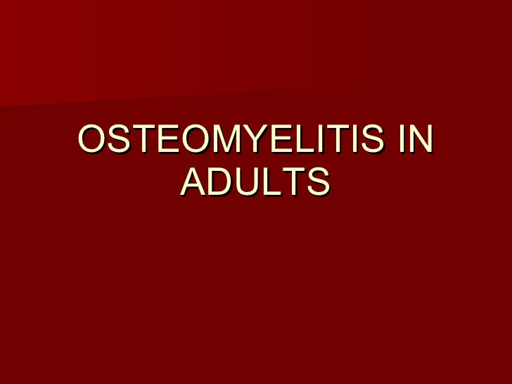 Osteomyelitis In Adults