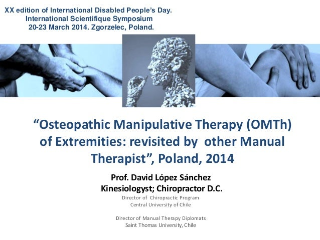 Prof. David López Sánchez Kinesiologyst; Chiropractor D.C. Director of Chiropractic Program Central University of Chile Di...