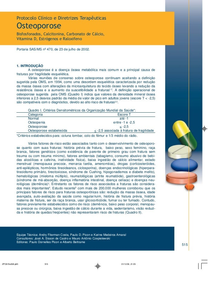Protocolo Clínico e Diretrizes TerapêuticasOsteoporoseBisfosfonados, Calcitonina, Carbonato de Cálcio,Vitamina D, Estrógen...