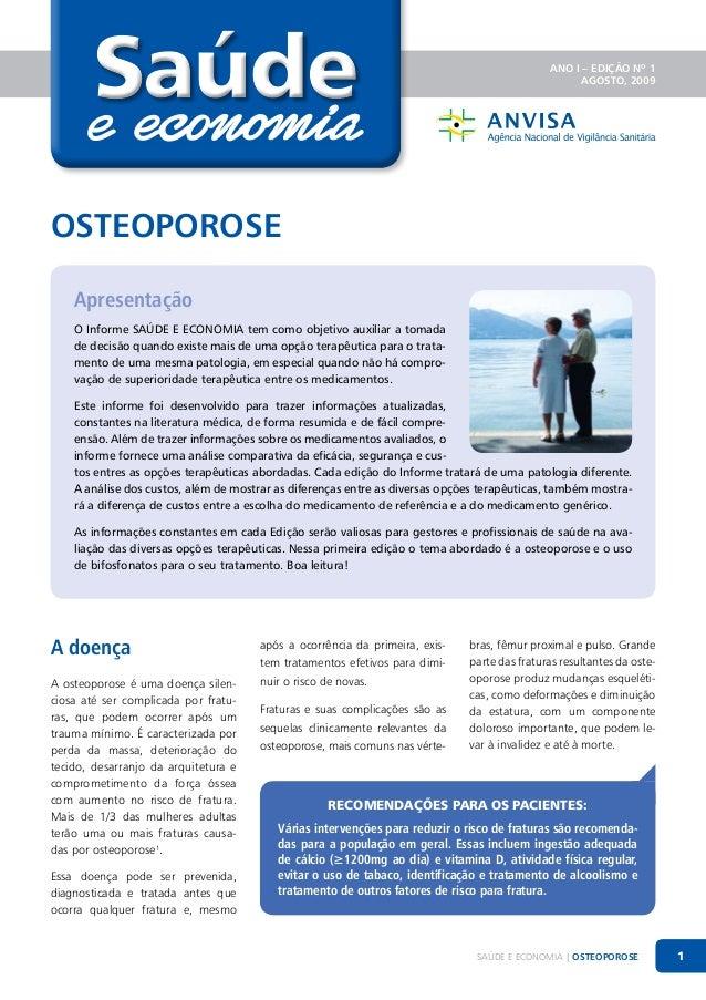 Saúde  ANO I – EDIÇÃO Nº 1 AGOSTO, 2009  Osteoporose Apresentação O Informe Saúde e Economia tem como objetivo auxiliar a ...