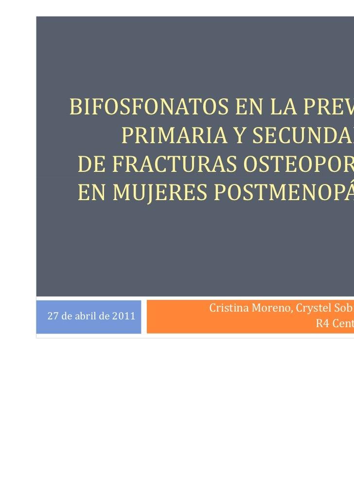 BIFOSFONATOS EN LA PREVENCIÓN         PRIMARIA Y SECUNDARIA     DE FRACTURAS OSTEOPORÓTICAS     EN MUJERES POSTMENOPÁUSICA...