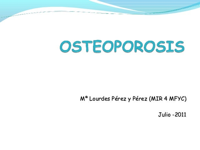 Mª Lourdes Pérez y Pérez (MIR 4 MFYC)                           Julio -2011