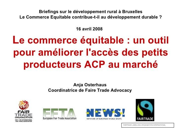 Briefings sur le développement rural à Bruxelles Le Commerce Equitable contribue-t-il au développement durable? 16 avril ...