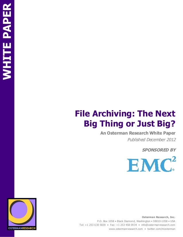 WHITE PAPER                                  File Archiving: The Next                                     Big Thing or Jus...
