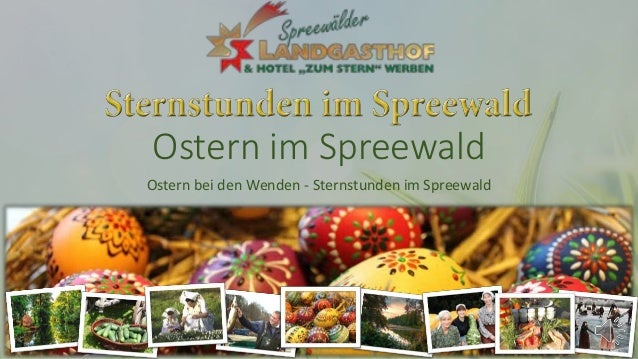 Ostern im Spreewald Ostern bei den Wenden - Sternstunden im Spreewald
