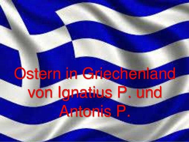 Ostern in Griechenland von Ignatius P. und Antonis P.